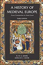 A History of Medieval Europe: From Constantine to Saint Louis