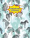 Sticker Album: Zebra Theme Journal - Stickers Collecting Book Large Size - 8,5 x 11, 120 - Pages.