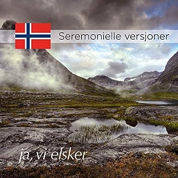 Ja, vi elsker — Seremonielle versjoner (National Anthem of Norway, Ceremonial Versions)