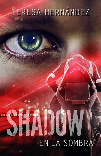 SHADOW. En la sombra de Teresa Hernández