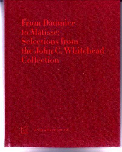 From Daumier to Matisse: Selections from the John C. Whitehead collection