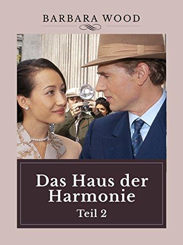 Barbara Wood - Das Haus der Harmonie Teil 2