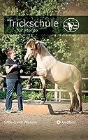 Trickschule fuer Pferde: Kreative Kopfarbeit fuer schlaue Roesser