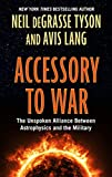 Accessory to War: The Unspoken Alliance Between Astophysics and the Military (Thorndike Press Large Print Popular and Narrative Nonfiction)