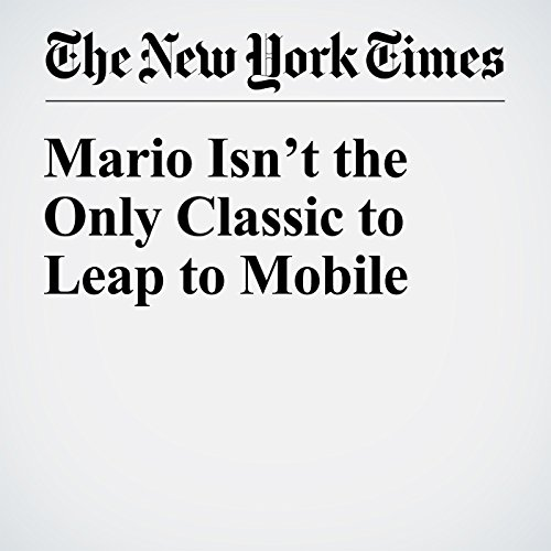 Mario Isn't the Only Classic to Leap to Mobile copertina