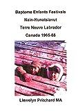 Bapteme Enfants Festivals Nain-Nunatsiavut Terre Neuve Labrador Canada 1965-66 (Albums Photos t. 2)