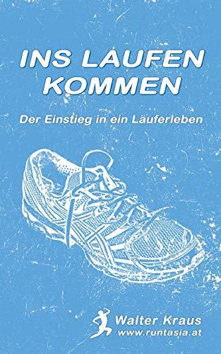 Ins Laufen kommen: Der Einstieg in ein Läuferleben