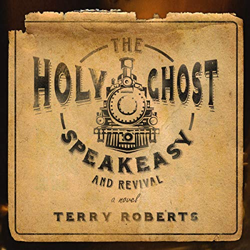 The Holy Ghost Speakeasy and Revival audiobook cover art