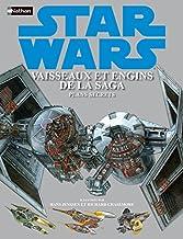 STAR WARS VAISSEAUX ET ENGINS: Plans secrets