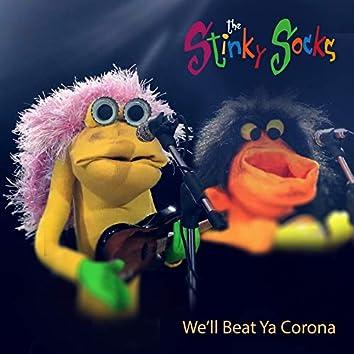 We'll Beat Ya Corona