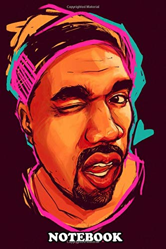 """Notebook: Kanye Is A Real Life Superhero He Loves Himself Whe , Journal for Writing, College Ruled Size 6"""" x 9"""", 110 Pages"""