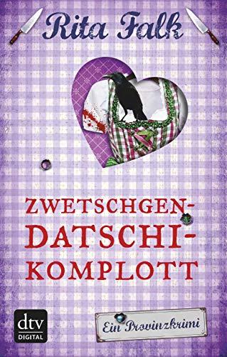 Zwetschgendatschikomplott: Der sechste Fall für den Eberhofer [Kindle-Edition]