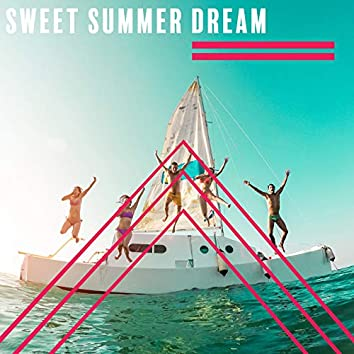Sweet Summer Dream – Ambient Deep Relaxation, Holiday Music 2020, Sunny Beach, Instrumental Chillax