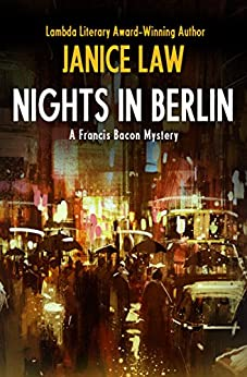 Nights in Berlin (The Francis Bacon Mysteries Book 4) by [Janice Law]