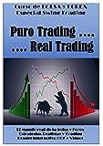 Curso de Bolsa y Forex. Trading Realista: Puro Trading... Real Trading...