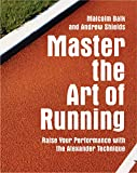 Master the Art of Running: Raising Your Performance with the Alexander Technique