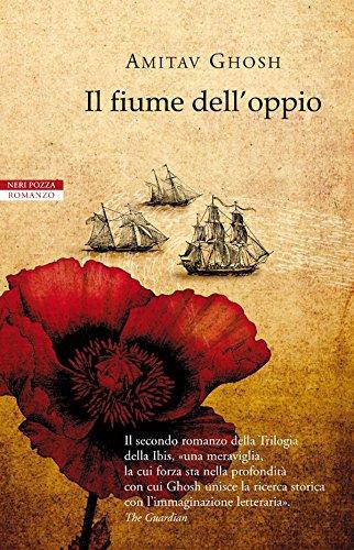 Il fiume dell'oppio (Trilogia dell'Ibis Vol. 2)
