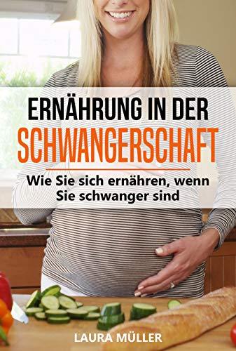 Ernährung in der Schwangerschaft: Wie Sie sich gesund ernähren, wenn Sie schwanger sind