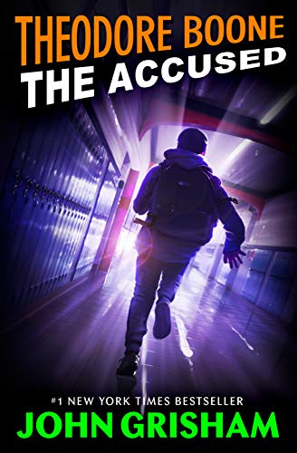Theodore Boone: The Accused ~ TOP Books