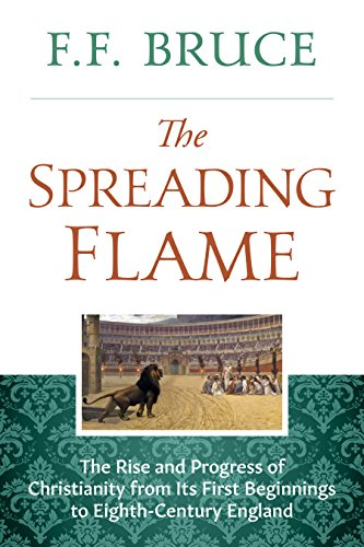 Image of The Spreading Flame: The Rise and Progress of Christianity from Its First Beginnings to Eighth-Century England