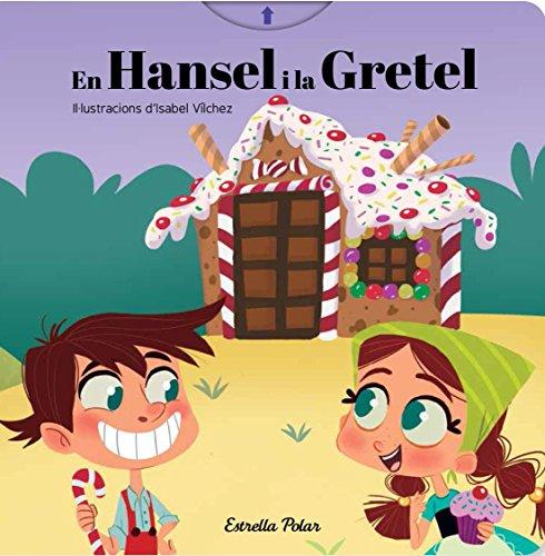 En Hansel i la Gretel: Il·lustracions d'Isabel Vílchez (Contes clàssics amb mecanismes)