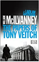 The Papers of Tony Veitch (Laidlaw Trilogy) by McIlvanney, William(September 2, 2014) Paperback