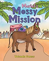 Mariel's Messy Mission