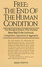 Free: The End of the Human Condition
