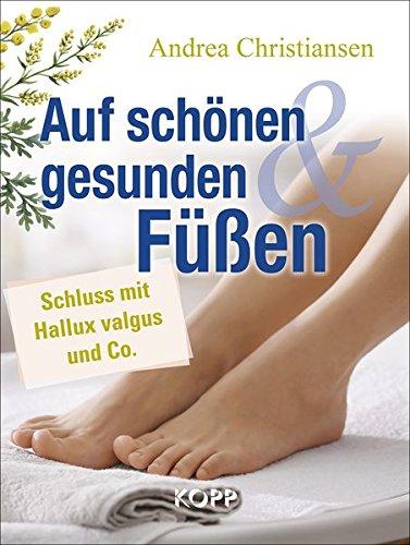 Auf schönen und gesunden Füßen: Schluss mit Hallux valgus und Co.