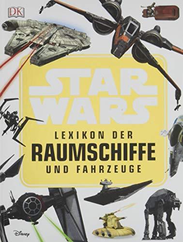 Star Wars™ Lexikon der Raumschiffe und Fahrzeuge