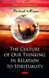 Image of The Culture of Our Thinking in Relation to Spirituality (Religion and Spirituality)