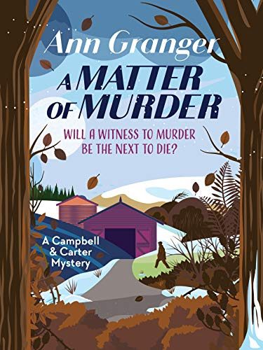 A Matter of Murder (A Campbell and Carter Mystery Book 7) by [Ann Granger]