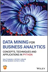 Data Mining for Business Analytics: Concepts, Techniques and Applications in Python Kindle Edition