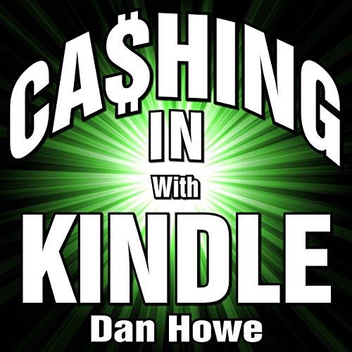 Cashing in with Kindle                   De :                                                                                                                                 Dan Howe                               Lu par :                                                                                                                                 Mark Caldwell Walker                      Durée : 4 h et 2 min     Pas de notations     Global 0,0