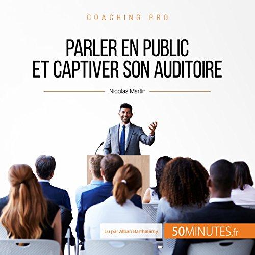 Couverture de Parler en public et captiver son auditoire (Coaching pro 2)