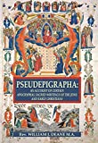 PSEUDEPIGRAPHA: AN ACCOUNT OF CERTAIN APOCRYPHAL SACRED WRITINGS OF THE JEWS AND EARLY CHRISTIANS (English Edition)