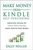 通过Kindle自助出版赚钱:通过四步系统让你从非小说类书籍中获得三倍的收入(通过家庭图书3赚钱)