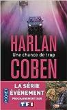 Une chance de trop de Harlan COBEN ,Roxane AZIMI (Traduction) ( 1 septembre 2011 ) - POCKET (1 septembre 2011)