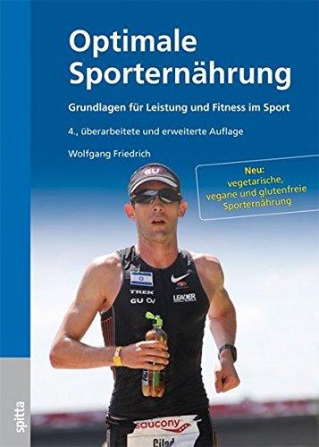 Optimale Sporternährung: Grundlagen für Leistung und Fitness im Sport: Grundlagen fr Leistung und Fitness im Sport