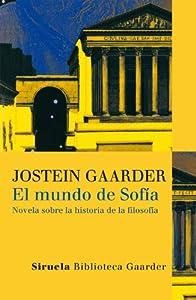 El mundo de Sofía: Novela sobre la historia de la filosofía: 1 (Las Tres Edades / Biblioteca Gaarder)
