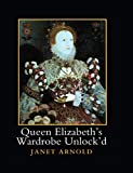 Queen Elizabeth's Wardrobe Unlock'd (English Edition)
