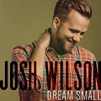 Dream Small