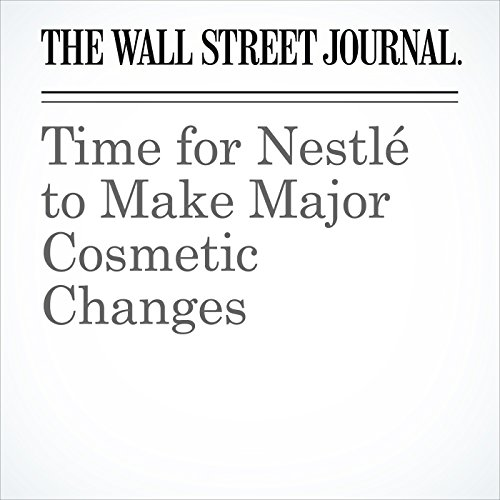 Time for Nestlé to Make Major Cosmetic Changes copertina