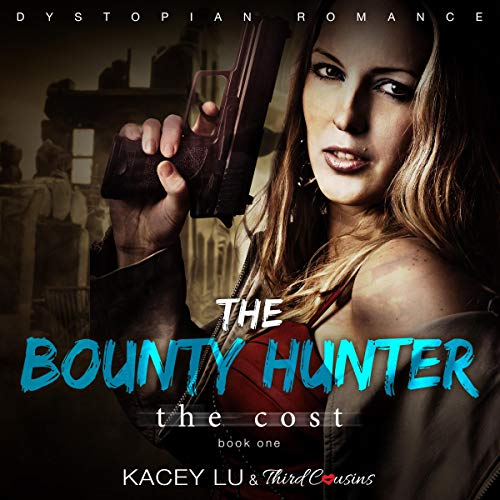 The Cost: A Dystopian Romance Audiobook By Third Cousins,                                                                                        Kacey Lu cover art