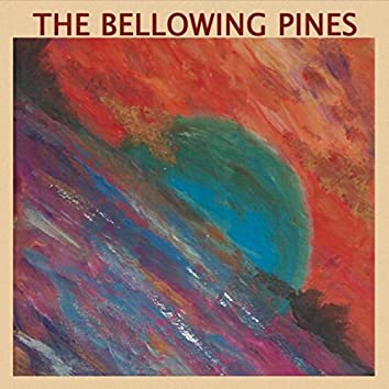 The Bellowing Pines