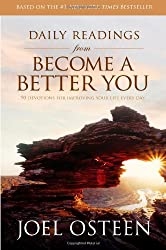 Daily Readings from Become a Better You: 90 Devotions for Improving Your Life Every Day: Joel Osteen