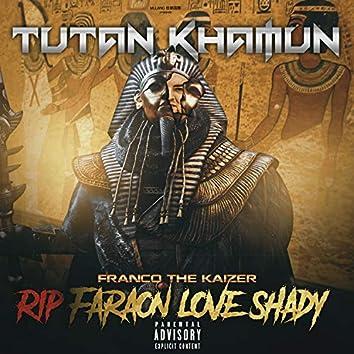Tutan Kamun (R.I.P. Faraon Love Shady)