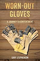 Worn-Out Gloves: A Journey to Contentment