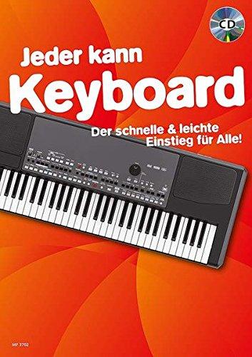 Jeder kann Keyboard: Der schnelle & leichte Einstieg für Alle!. Keyboard. Ausgabe mit CD. (Jeder kann, Band 2)