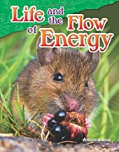 Teacher Created Materials - Science Readers: Content and Literacy: Life and the Flow of Energy - Grade 5 - Guided Reading ...